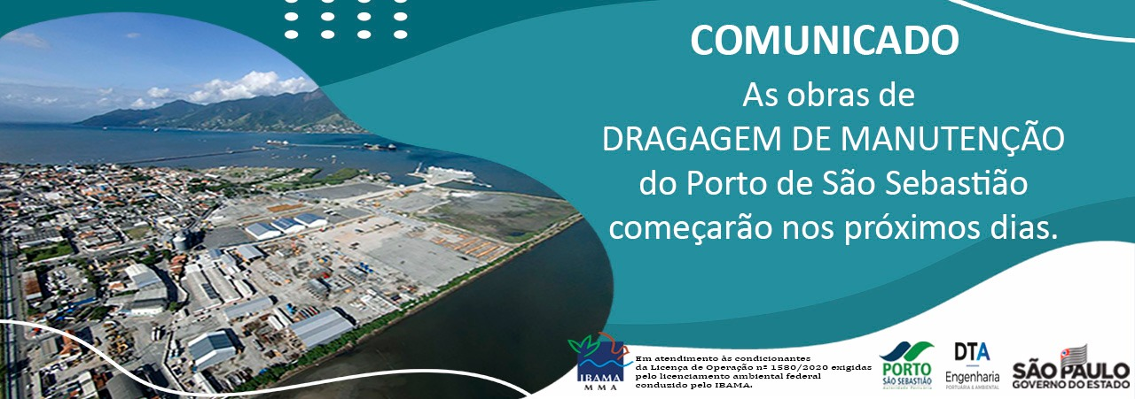 COMUNICADO – As obras de DRAGAGEM DE MANUTENÇÃO do Porto de São Sebastião começarão nos próximos dias